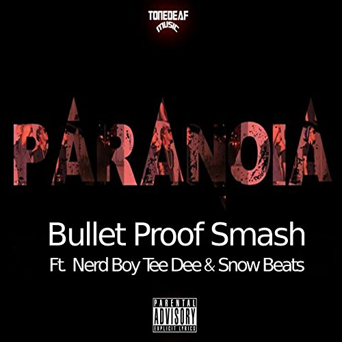 Paranoia (feat. Nerd Boy Tee, Snow Beats) [Tone Deaf Music Presents] [Explicit]