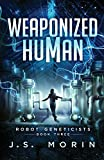 Weaponized Human (Robot Geneticists)