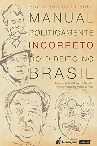 Manual Politicamente Incorreto do Direito no Brasil