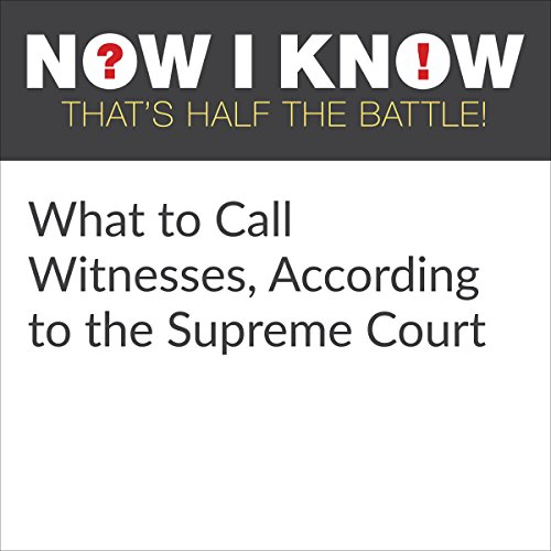 What to Call Witnesses, According to the Supreme Court audiobook cover art