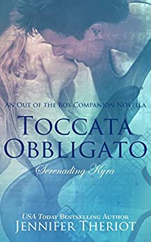 Toccata Obbligato ~ Serenading Kyra: A Rockstar Romance Companion Novella (Out of the Box Series) by [Jennifer Theriot, R.E. Hargrave]