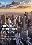 Cities and Affordable Housing: Planning, Design and Policy Nexus (English Edition)