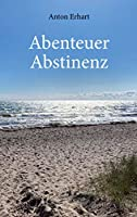 Abenteuer Abstinenz