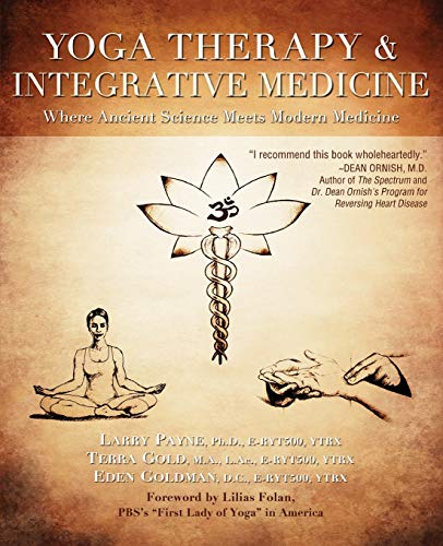 Yoga Therapy & Integrative Medicine (Where Ancient Science Meets Modern Medicine)