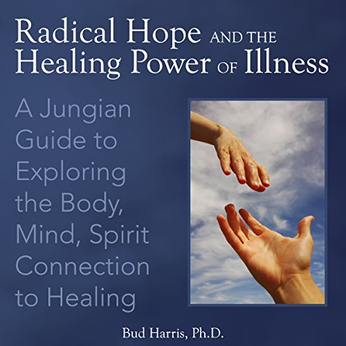 Radical Hope and the Healing Power of Illness cover art