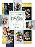 La cuisine du Vietnam, Cambodge, Laos (Cuisine d'ici et d'ailleurs) (French Edition)