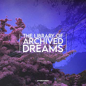 The Library of Archived Dreams