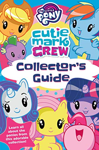 My Little Pony Cutie Mark Crew Collector's Guide