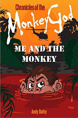 Me And The Monkey (Chronicles of The Monkey God Book 1) (English Edition)