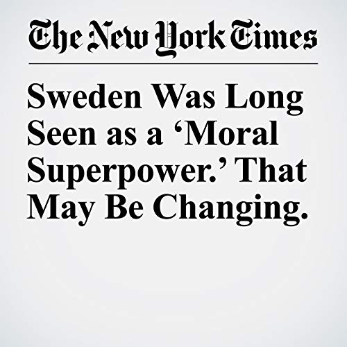 Sweden Was Long Seen as a 'Moral Superpower.' That May Be Changing. audiobook cover art