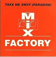 Take Me Away (Paradise)