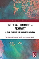 Integral Finance – Akhuwat: A Case Study of the Solidarity Economy (Transformation and Innovation)
