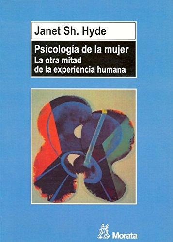 Psicología de la mujer: La otra mitad de la experiencia humana (50...