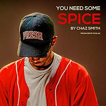You Need Some Spice (feat. Spice Adams)