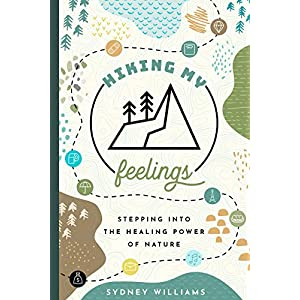 buy  Hiking My Feelings: Stepping Into the Healing ... Abuse