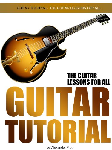 Guitar Tutorial (The Guitar Lessons For All)