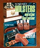 Gun Digest Book of Holsters and Other Gun Leather by Roger Combs (1983-06-02)