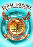 The Mysterious Sea (Royal Trouble)