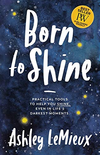 Born to Shine: Practical Tools t...