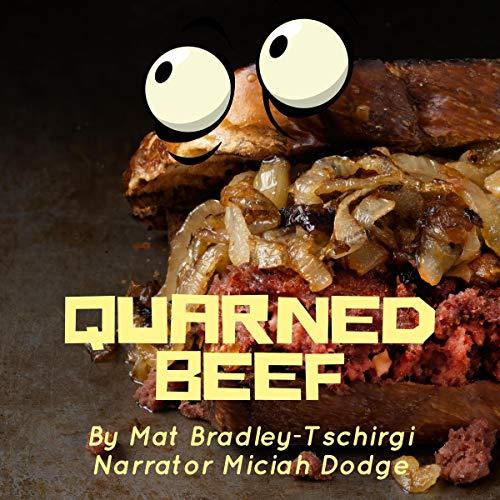 Quarned Beef Audiobook By Mat Bradley-Tschirgi cover art
