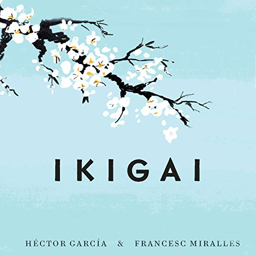 Ikigai: Los secretos de Japón para una vida larga y feliz [Ikigai: Japanese Secrets for a Long and Happy Life] audiobook cover art