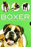 Boxer: Historia, Higiene, Alimentación, Educación y Salud: 1 (Mi Mascota: el Perro)