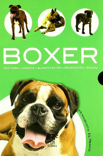 Boxer: Historia, Higiene, Alimentación, Educación y Salud: 1 (Mi Mascota: el...