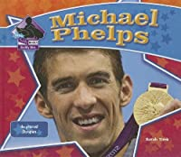 Michael Phelps: The Greatest Olympian (Big Buddy Biographies)