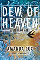 Dew of Heaven: A Story of Hope