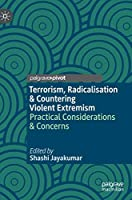 Terrorism, Radicalisation & Countering Violent Extremism: Practical Considerations & Concerns