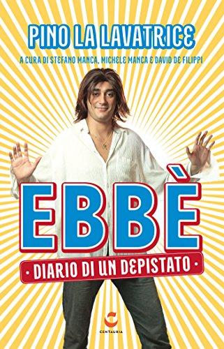 Ebbè: Diario di un depistato (Italian Edition)