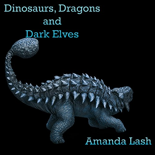 Dark Elves, Dragons, and Dinosaurs audiobook cover art