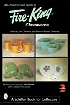 An Unauthorized Guide to Fire-King*t Glasswares (Schiffer Book for Collectors)