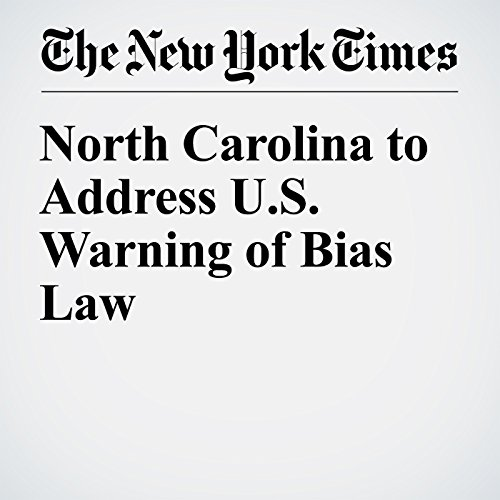 North Carolina to Address U.S. Warning of Bias Law audiobook cover art