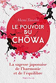 Le pouvoir du Chowa par Akemi Tanaka