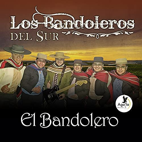 Los Bandoleros Del Sur