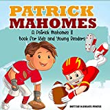 PATRICK MAHOMES: A Patrick Mahomes II Book For Kids and Young Readers (English Edition)