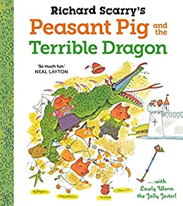 Richard Scarry's Peasant Pig and the Terrible Dragon by [Richard Scarry]