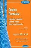 Gestion financière - Diagnostic, évaluation, choix des projets et des investissements