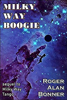 Milky Way Boogie: Volume Two of the Belt Stories by [Roger Alan Bonner]