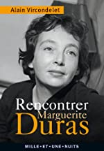 Rencontrer Marguerite Duras d'Alain Vircondelet