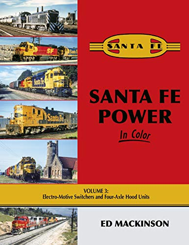 Santa Fe Power In Color Vol 3: Electro-Motive Switchers and Four-Axle Hood Units