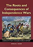 The Roots and Consequences of Independence Wars: Conflicts that Changed World History (Across the Aisle) (English Edition)