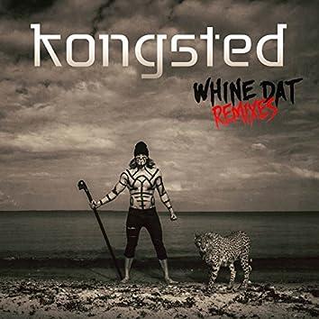 Whine Dat (Remixes)