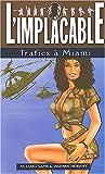 Implacable, numéro 127 - Trafics à Miami