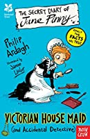 National Trust: The Secret Diary of Jane Pinny, Victorian House Maid (The Secret Diary Series)
