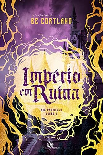Império Em Ruína (Six Promised Livro 1)