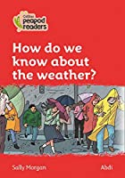 Level 5 - How do we know about the weather? (Collins Peapod Readers)