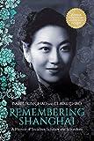 Remembering Shanghai: A Memoir o...