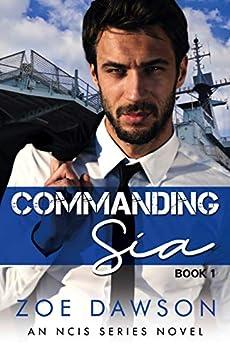 Commanding Sia (NCIS Series Book 1) by [Zoe  Dawson]
